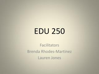 EDU 250