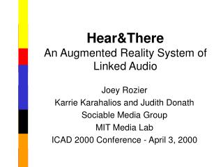 Hear&There An Augmented Reality System of Linked Audio