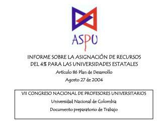 INFORME SOBRE LA ASIGNACIÓN DE RECURSOS DEL 4% PARA LAS UNIVERSIDADES ESTATALES