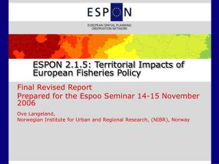 ESPON 2.1.5: Territorial Impacts of European Fisheries Policy
