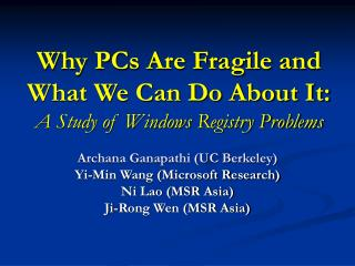Why PCs Are Fragile and What We Can Do About It: A Study of Windows Registry Problems