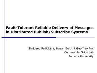 Fault-Tolerant Reliable Delivery of Messages in Distributed Publish/Subscribe Systems