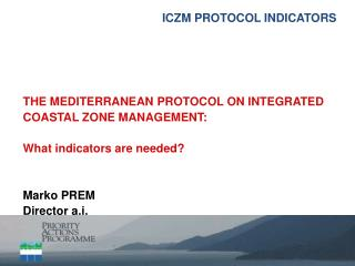 THE  MEDITERRANEAN PROTOCOL ON INTEGRATED COASTAL ZONE MANAGEMENT :  What indicators are needed?