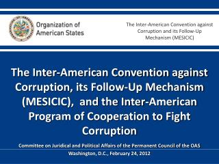 The Inter-American Convention against Corruption and its Follow-Up Mechanism (MESICIC)