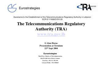 Eurostrategies Third Floor, Ministry of Telecommunications Riad El-Solh Street, Beirut, Lebanon
