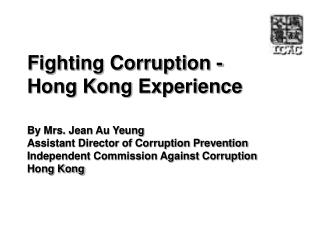 Fighting Corruption - Hong Kong Experience