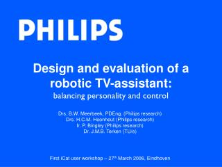 Design and evaluation of a robotic TV-assistant: