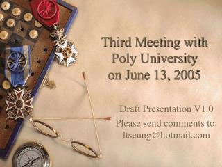 Third Meeting with Poly University  on June 13, 2005