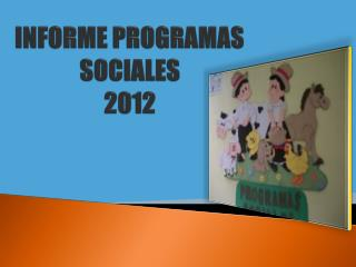 INFORME PROGRAMAS SOCIALES  2012