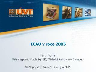 ICAU v roce 2005
