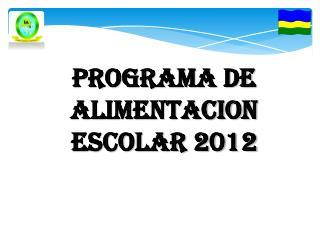 PROGRAMA DE ALIMENTACION ESCOLAR 2012
