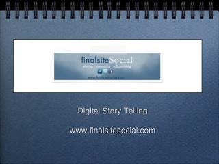 Digital Story Telling finalsitesocial