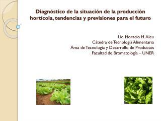Diagnóstico de la situación de la producción hortícola, tendencias y previsiones para el futuro
