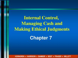 Internal Control,  Managing Cash and Making Ethical Judgments