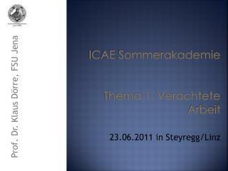 ICAE Sommerakademie Thema 1: Verachtete Arbeit