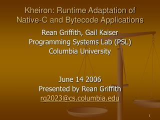 Kheiron: Runtime Adaptation of  Native-C and Bytecode Applications