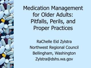 Medication Management for Older Adults: Pitfalls, Perils, and Proper Practices