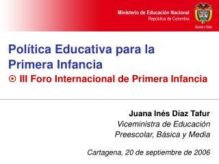 Política Educativa para la   Primera Infancia