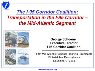George Schoener  Executive Director I-95 Corridor Coalition