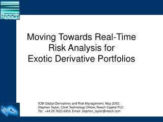Moving Towards Real-Time Risk Analysis for Exotic Derivative Portfolios