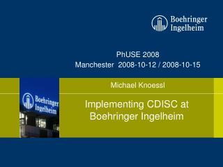 PhUSE 2008 Manchester   2008-10-12 / 2008-10-15 Michael Knoessl