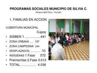 PROGRAMAS SOCIALES MUNICIPIO DE SILVIA C. (Responsable Rosa I. Hurtado)