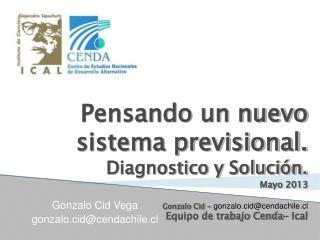 Pensando un nuevo sistema previsional. Diagnostico y Solución.