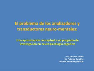 El problema de los analizadores y transductores neuro-mentales: