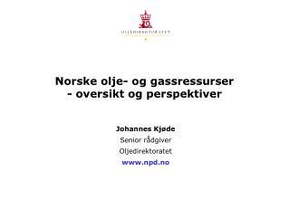 Norske olje- og gassressurser  - oversikt og perspektiver