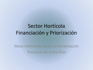 Sector Hortícola Financiación y Priorización