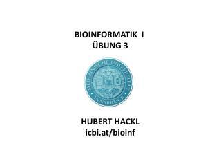 BIOINFORMATIK  I  �BUNG 3