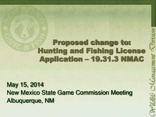 Proposed change to: Hunting and Fishing License Application – 19.31.3 NMAC