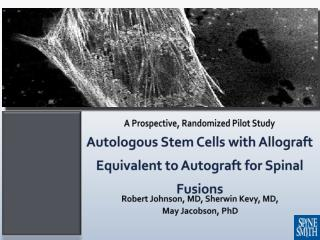 Autologous  Stem Cells with Allograft Equivalent to  Autograft  for Spinal Fusions