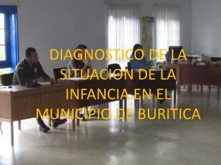 DIAGNOSTICO DE LA SITUACION DE LA INFANCIA EN EL MUNICIPIO DE BURITICA