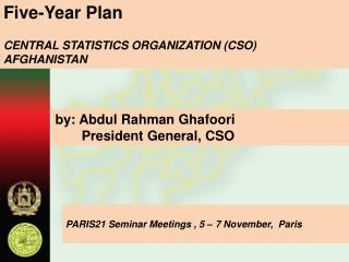 Five-Year Plan  CENTRAL STATISTICS ORGANIZATION (CSO) AFGHANISTAN