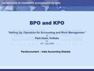 BPO and KPO �Setting Up, Operation for Accounting and Work Management � at Park Hotel, Kolkata on