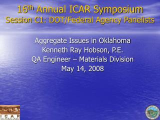 16 th  Annual ICAR Symposium Session C1: DOT/Federal Agency Panelists