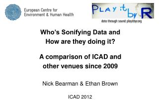 Who's Sonifying Data and  How are they doing it? A comparison of ICAD and  other venues since 2009