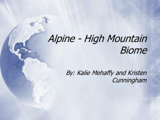 Alpine - High Mountain Biome