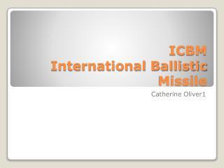 ICBM International Ballistic Missile