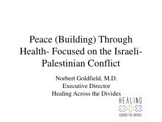 Peace (Building) Through Health- Focused on the Israeli-Palestinian Conflict