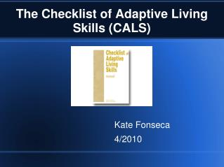 The Checklist of Adaptive Living Skills (CALS)