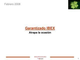Garantizado IBEX Atrapa la ocasión
