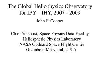 The Global Heliophysics Observatory for IPY – IHY, 2007 - 2009
