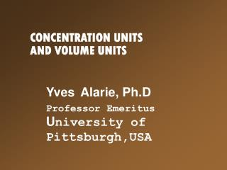 CONCENTRATION UNITS  AND VOLUME UNITS