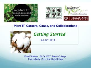 Plant IT: Careers, Cases, and Collaborations Getting Started  July12 th , 2010
