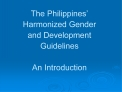 The Philippines  Harmonized Gender and Development Guidelines  An Introduction
