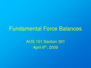 Fundamental Force Balances