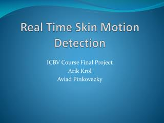 Real Time Skin Motion Detection