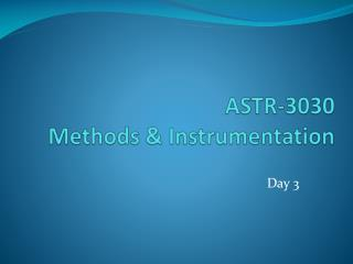 ASTR-3030 Methods & Instrumentation